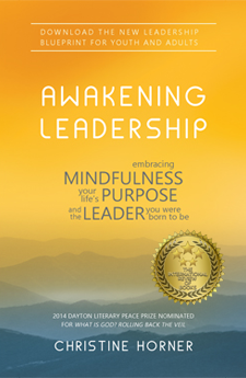 Awakening Leadership: Embracing Mindfulness, Your Life's Purpose, and the Leader You Were Born to Be by Christine Horner