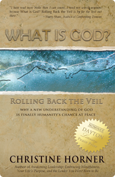 What Is God? Rolling Back the Veil by Christine Horner